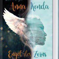 Anna Konda - Engel des Zorns von Christine Ziegler Zweigeteiltes Bild auf dem Cover mit einem Mädchengesicht und Flügeln - zweifarbig in hell und dunkel